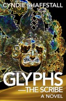 Glyphs: The Scribe by Cyndie Shaffstall