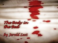 The Body in the Bed by Jerold Last