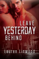 Leave Yesterday Behind by Lauren Linwood