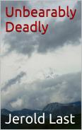 Unbearably Deadly by Jerold Last
