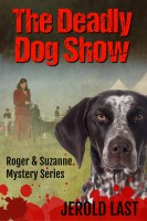 The Deadly Dog Show by Jerold Last