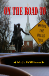 On the Road to Where the Bells Toll by M. J. Williams