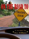 On The Road To Death's Door by M. J. Williams