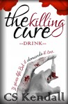 Buyer's Guide: The Killing Cure: Drink by C.S. Kendall