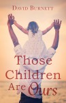 Buyer's Guide: Those Children Are Ours by David Burnett