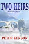 Buyer's Guide: Two Heirs: Marmoros Book 1 by Peter Kenson