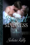 Discreet Madness by Sahara Kelly