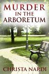 Murder in the Arboretum by Christa Nardi