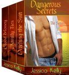 Dangerous Secrets – The Series by Jessica Kelly