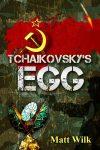Featured Book: Tchaikovsky's Egg by Matt Wilk
