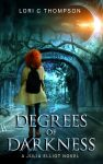 Featured Book: Degrees of Darkness: A Julia Elliot Novel by Lori C Thompson