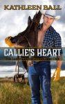 Featured Book: Callie's Heart by Kathleen Ball