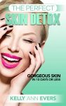 Featured Book: The Perfect Skin Detox: Gorgeous Skin in 10 Days or Less by Kelly Ann Evers