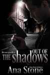 Featured Book: Out of the Shadows (Renegades) by Ana Stone