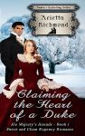 Claiming the Heart of a Duke by Arietta Richmond