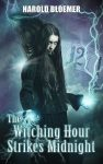 Featured Book: The Witching Hour Strikes Midnight by Harold Bloemer