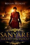 Sanyare: The Last Descendant by Megan Haskell