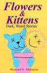 Featured Book: Flowers & Kittens: Dark, Weird Stories by Russell A Mebane