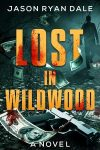 Featured Book: Lost in Wildwood by Jason Ryan Dale