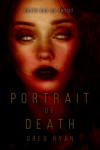 Featured Book: Portrait of Death by Greg Ryan
