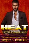 Featured Book: Heat by Holly S Roberts