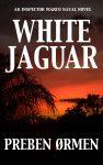 White Jaguar – An Inspector Marco Nayal Novel by Preben Ormen
