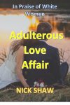 Adulterous Love Affair by Nick Shaw