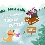 The Adventures of Tucker and Cutter – Tucker's Snow Day by Chase Cline