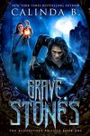 Featured Book: Grave Stones by Calinda B
