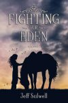 Fighting for Eden by Jeff Stilwell