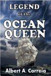 Featured Book: Legend of the Ocean Queen by Albert A. Correia