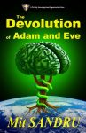 The Devolution of Adam and Eve by Mit Sandru