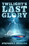 Featured Book: Twilight's Last Glory by Stephen Perkins