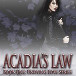 Acadia's Law: Book One, Undying Love Series by Tracy Ellen