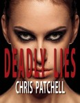 Featured Book: Deadly Lies by Chris Patchell