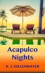 Buyer's Guide: Acapulco Nights by K J Gillenwater