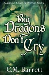 Buyer's Guide: Big Dragons Don't Cry by C. M. Barrett
