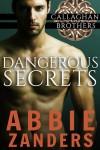 Buyer's Guide: Dangerous Secrets by Abbie Zanders