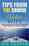 Buyer's Guide: Tips From The Cruise Addict's Wife by Deb Graham
