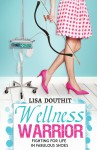 Buyer's Guide: Wellness Warrior – Fighting for Life in Fabulous Shoes by Lisa Douthit