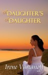 A Daughter's a Daughter by Irene Vartanoff