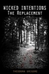Featured Book: Wicked Intentions: The Replacement by Theodora Grigore