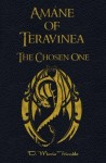 Featured Book: Amáne of Teravinea – The Chosen One by D. Maria Trimble