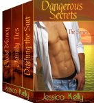Dangerous Secrets – The Series by Jessica Kelly