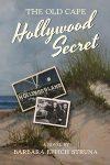 The Old Cape Hollywood Secret by Barbara Eppich Struna